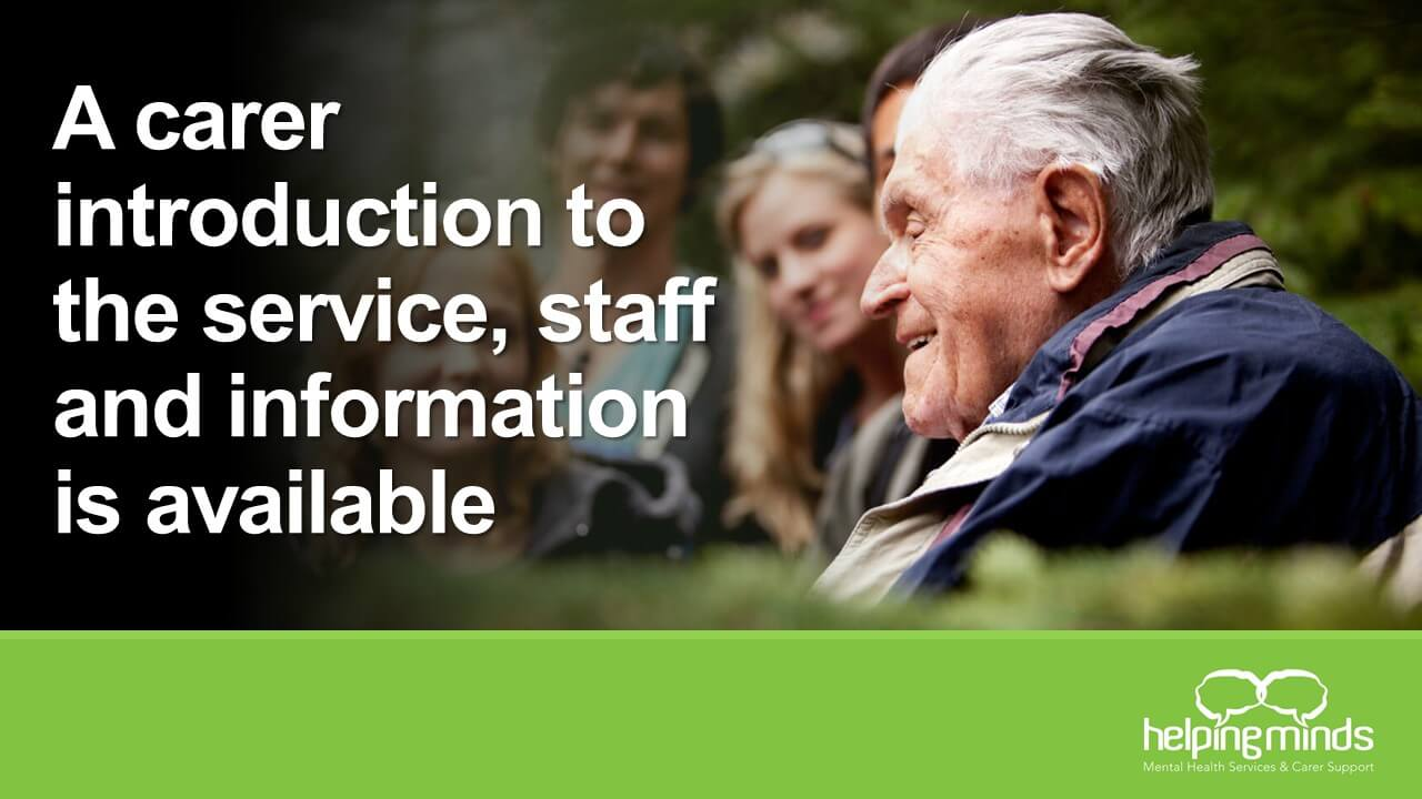 A carer introduction to the service, staff and information is available branded slider by HelpingMinds