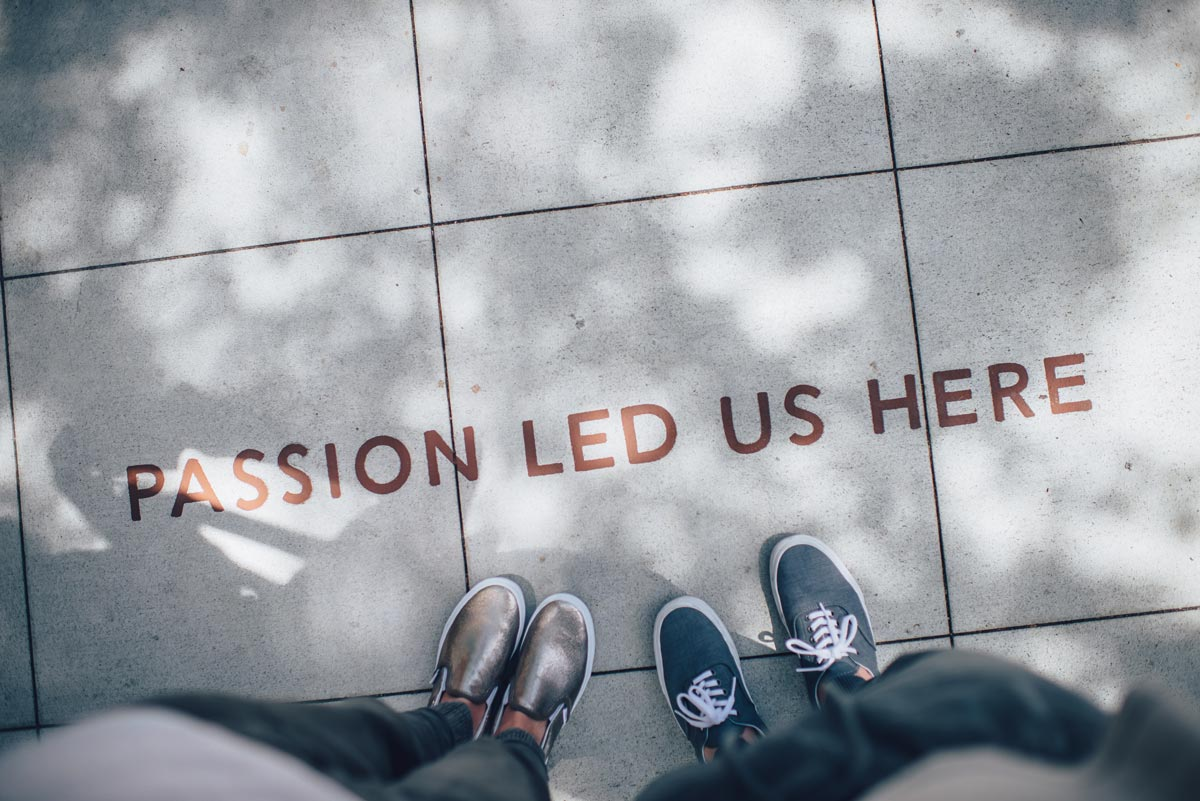Passion Led Us Here printed into the concrete ground